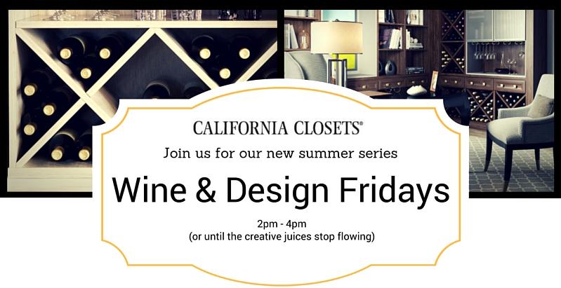 California Closets Wine and Design Friday
